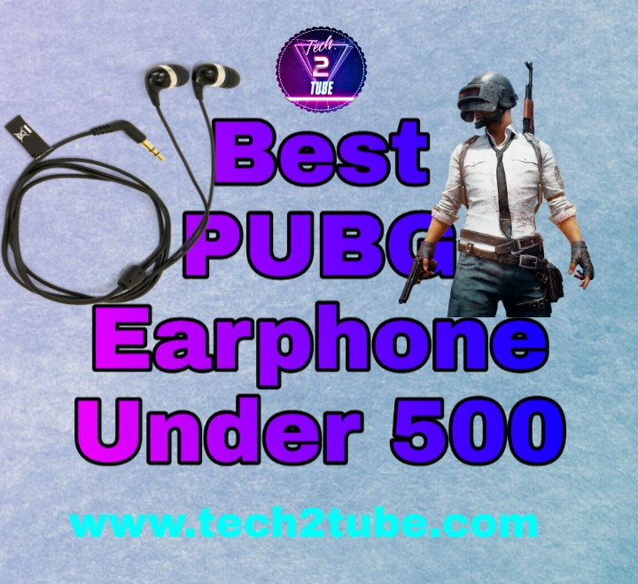 Earphone under 500 for playing PUBG