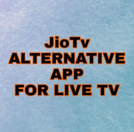 ALTERNATIVE OF JIOTV