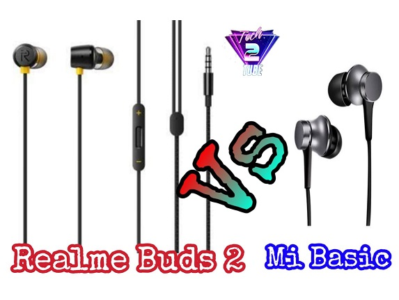 Realme Buds 2 Vs Mi Basic